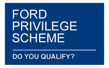 Ford Privilege Scheme - Do you qualify?