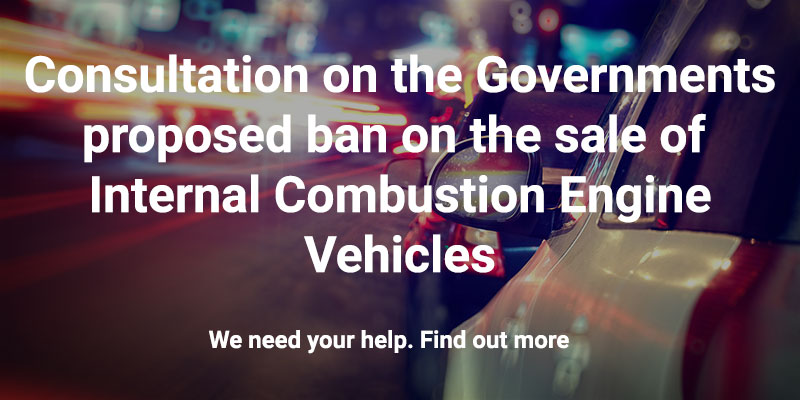 Consultation on the Governments proposed ban on the sale of Internal Combustion Engine Vehicles