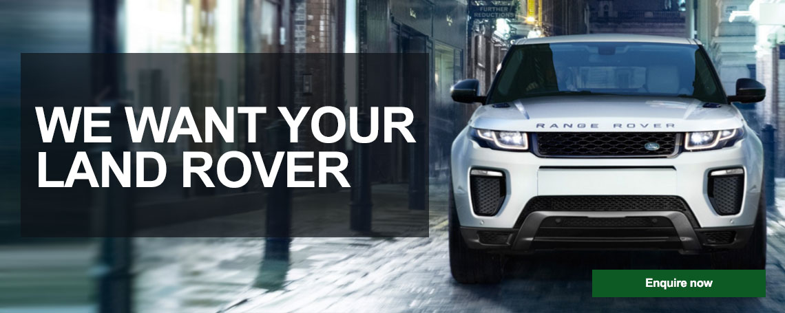 We Want Your Land rover - Best Prices Paid for Used Land Rover